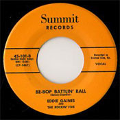EDDIE GAINES - BE BOP BATTLIN' BALL (45) SUMMIT