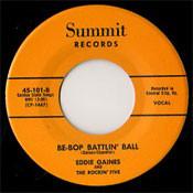 EDDIE GAINES - BE BOP BATTLIN' BALL (45) SUMMIT