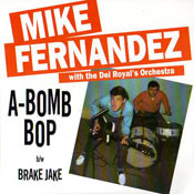 MIKE FERNANDEZ - A-BOMB BOP