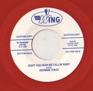 RONNIE HAIG - DON'T YOU HEAR ME CALLIN' BABY (WING 45)