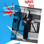 RONNIE HAIG - HEY LITTLE BABY / MINUTE MADNESS + ONE