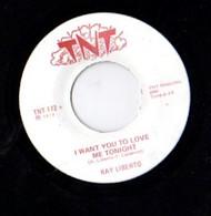 RAY LIBERTO - I WANT YOU TO LOVE ME TONIGHT