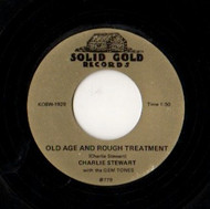 CHARLIE STEWART - OLD AGE AND ROUGH TREATMENT