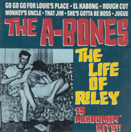 219 A-BONES - THE LIFE OF RILEY CD (219)