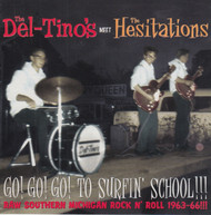 261 THE DEL-TINOS MEET THE HESITATIONS - GO! GO! GO! TO SURFIN' SCHOOL CD (261)