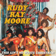 292 RUDY RAY MOORE - THIS AIN'T NO WHITE CHRISTMAS!! CD (292)