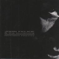 302 JOHN FELICE & THE LOWDOWNS - NOTHING PRETTY CD (302)