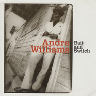 288 ANDRE WILLIAMS - BAIT AND SWITCH CD (288)