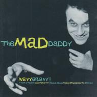 300 MAD DADDY - WAVY GRAVY! ATOM SMASHIN' ZOOMERATIN' MELLO JELLO RADIO BROADCASTS 1958-1964 CD (300)