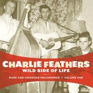 332 CHARLIE FEATHERS - WILD SIDE OF LIFE CD (332)