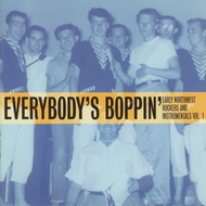 910 V/A - EVERYBODY'S BOPPIN' (EARLY NORTHWEST ROCKERS & INSTRUMENTALS VOL. 1) - VARIOUS ARTISTS CD (910)