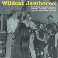 314 WILDCAT JAMBOREE! ROCKABILLY RADIO BROADCASTS FROM THE DIXIELAND JAMBOREE: CORINTH, MISSISSIPPI 1958-1959 CD (314)