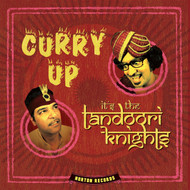 363 THE TANDOORI KNIGHTS - CURRY UP IT'S THE TANDOORI KNIGHTS CD (363)