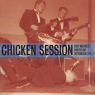 911 v/a - CHICKEN SESSION (EARLY NORTHWEST ROCK & INSTRUMENTALS VOL. 2) - VARIOUS ARTISTS CD (911)