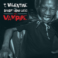 387 T. VALENTINE with DADDY LONG LEGS – THE VAMPIRE CD (387)