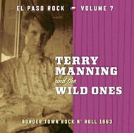 374 TERRY MANNING AND THE WILD ONES:  EL PASO ROCK VOLUME SEVEN LP (374)