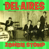 385 THE DEL-AIRES - ZOMBIE STOMP LP (385)