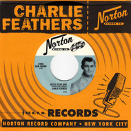 831 CHARLIE FEATHERS - BOTTLE TO THE BABY / SO ASHAMED (831)