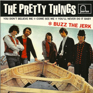 503 PRETTY THINGS - BUZZ THE JERK / YOU DON'T BELIEVE ME / YOU'LL NEVER DO IT BABY / COME SEE ME (503)