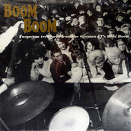 BOOM BOOM: FORGOTTEN TREASURES FROM THE GERMAN 60'S BEAT BOOM