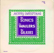 MERRY CHRISTMAS - SONICS, WAILERS, GALAXIES