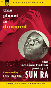 KB2 THIS PLANET IS DOOMED: THE SCIENCE FICTION POETRY OF SUN RA