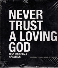 NICK TOSCHES - NEVER TRUST A LOVING GOD