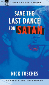 KB3 SAVE THE LAST DANCE FOR SATAN BY NICK TOSCHES