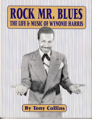 ROCK MR. BLUES: THE LIFE AND MUSIC OF WYNONIE HARRIS