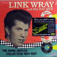 LINK WRAY AND THE RAYMEN - THE SWAN SINGLES '63-67