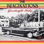 THE IMAGINATIONS - GOODNIGHT BABY (CD 7024)