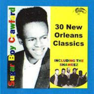 SUGAR BOY CRAWFORD - 30 NEW ORLEANS CLASSICS (CD)