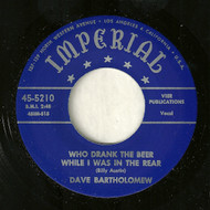 DAVE BARTHOLOMEW - WHO DRANK MY BEER WHILE I WAS IN THE REAR