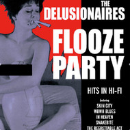 DELUSIONAIRES - FLOOZE PARTY