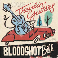 BLOODSHOT BILL - TRAVELIN' GUITARS EP