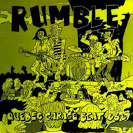 RUMBLE: QUEBEC GARAGE BEAT 1966-67