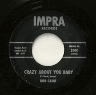BOB CAINE - CRAZY ABOUT YOU BABY