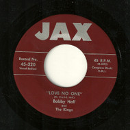 BOBBY HALL AND THE KINGS - LOVE NO ONE