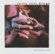 JELLY ROLL KINGS - OFF YONDER WALL (CD)