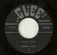 AUBREY CAGLE - BE-BOP BLUES