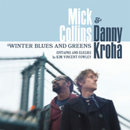 1701 MICK COLLINS & DANNY KROHA: WINTER BLUES & GREENS: EPITAPHS & ELEGIES BY KIM VINCENT FOWLEY (1701)