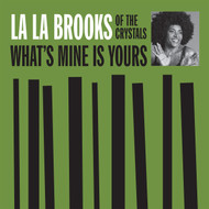 LA LA BROOKS - WHAT'S MINE IS YOURS/THE ONE WHO REALLY LOVES YOU (180)