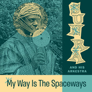 391 SUN RA – MY WAY IS THE SPACEWAYS LP (391)