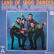 CANNIBAL & THE HEADHUNTERS - LAND OF 1000 DANCES (LP)