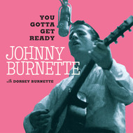 185 JOHNNY BURNETTE - YOU GOTTA GET READY/FANTABULOUS (185)