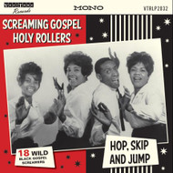 SCREAMING GOSPEL HOLY ROLLERS: HOP, SKIP AND JUMP