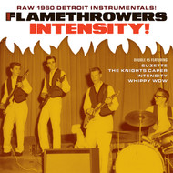 THE FLAMETHROWERS - INTENSITY! (1702)