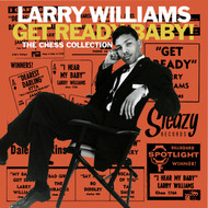 LARRY WILLIAMS - GET READY BABY: THE CHESS COLLECTION