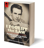 KB9B I FOUGHT THE LAW: THE LIFE & STRANGE DEATH OF BOBBY FULLER