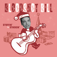 186 BLOODSHOT BILL - STUFFIN' HER STOCKIN' / NAUGHTY OR NICE (186)